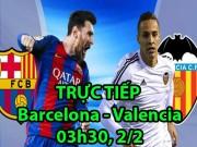 Bóng đá - Chi tiết Barcelona - Valencia: Nỗ lực bất thành (KT)