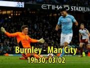 """Bóng đá - Burnley – Man City: """"Bom tấn"""" chào sân, Aguero quyết săn 3 điểm"""