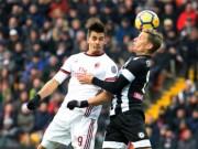 Udinese - AC Milan: Siêu phẩm chân trái, sức ép dữ dội