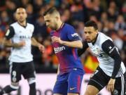 """Valencia - Barcelona:  """" Siêu bom tấn """"  nhả đạn, tiệm cận thiên đường"""