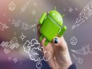Công nghệ thông tin - Mẹo siêu độc giúp tăng tốc độ điện thoại Android ngay lập tức