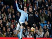 Bóng đá - Man City - Leicester: Poker của siêu anh hùng, chiến thắng bàn tay nhỏ