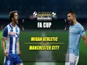 """Wigan - Man City: Đụng độ """"Giant Killers"""", trả món nợ xưa"""