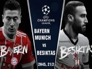 """TRỰC TIẾP bóng đá Bayern Munich - Besiktas:  """" Hùm xám """"  thị uy sức mạnh"""