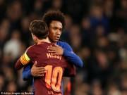 Chelsea hòa tiếc nuối:  Hung thần  Willian lớn tiếng đe dọa Barca-Messi