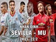 """Sevilla - MU:  """" Mồi ngon """"  của Mourinho, chờ vượt  """" hiểm địa """""""