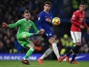 """MU đấu Chelsea: Đại chiến hạng hai,  """" The Blues """"  sẽ mất vé C1?"""