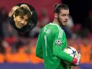 De Gea quá khó hạ: Chelsea - Conte mưu  lấy thịt đè người  đấu MU
