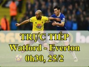 TRỰC TIẾP Watford - Everton: Cựu sao Barca đấu Rooney - Walcott