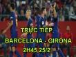 TRỰC TIẾP Barcelona – Girona: Messi đá chính, đội hình siêu tấn công