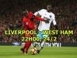 Liverpool - West Ham: Hàng công thăng hoa, quyết vượt MU
