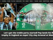 """Man City bè bẹp Arsenal, vô địch League Cup: Báo Anh đã mơ """"ăn 3"""""""