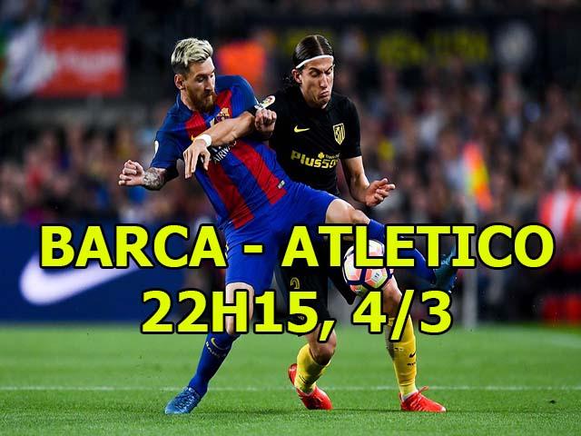 """Barcelona - Atletico Madrid: """"Vua"""" Messi ra oai, định đoạt ngai vàng"""