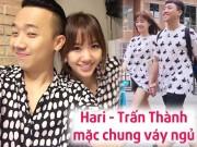 Hari Won có thói quen mặc chung váy ngủ với Trấn Thành