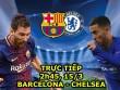 Chi tiết Barcelona - Chelsea: Nỗ lực trong vô vọng (KT)