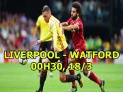 Liverpool - Watford: Salah đấu Messi, chờ diệt nhược tiểu