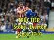 TRỰC TIẾP bóng đá Stoke - Everton: Ám ảnh cơn ác mộng thứ 7