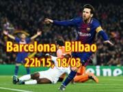 """Barcelona - Bilbao: Suarez """"ngồi chơi"""", mình Messi chấp hết"""