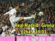 """Real Madrid - Girona: Vua Ronaldo thăng hoa, quyết tâm  """" trả nợ """""""