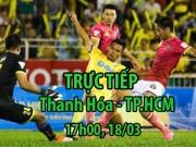 """TRỰC TIẾP Thanh Hóa - TP.HCM: Thủ môn Tiến Dũng đấu """"Ronaldo Việt Nam"""""""