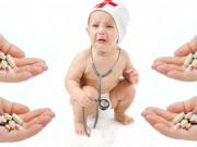 Mẹ cần biết: Sử dụng kháng sinh sai cách có thể gây hại cho con