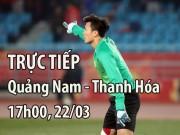 TRỰC TIẾP Quảng Nam - Thanh Hóa: Những phút cuối nghẹt thở
