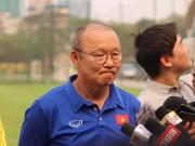 HLV Park Hang Seo: Tuyển Việt Nam đá thủ tục cũng phải thắng Jordan