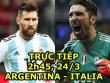 TRỰC TIẾP bóng đá Argentina - Italia: Messi quyền át cả HLV