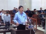 Ông Đinh La Thăng: Xin đối xử với bị cáo như số phận một con người