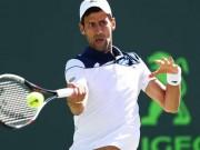 Tin thể thao HOT 24/3: Djokovic thất vọng tràn trề vì bị loại quá sớm
