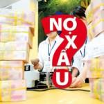Tài chính - Bất động sản - Nợ xấu NH vẫn là lo ngại lớn của kinh tế Việt Nam
