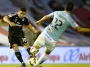 Celta Vigo - Real: Rượt đuổi kịch tính