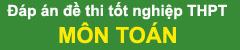Đáp án môn Toán tốt nghiệp THPT năm 2015 cập nhật mới nhất - 2