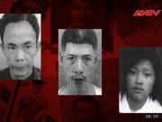 Video An ninh - Lệnh truy nã tội phạm ngày 13.4.2016
