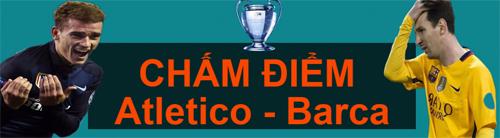 "Chấm điểm Atletico - Barca: ""Thảm họa"" Messi - 1"