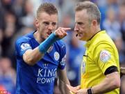 Bóng đá Ngoại hạng Anh - Thuyết âm mưu: FA đang phá giấc mơ của Leicester