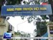 Hãng phim truyện Việt Nam bị bán vì thua lỗ triền miên