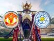 """MU - Leicester City: Viết cổ tích ở """"Nhà hát"""""""