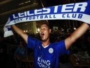 Bóng đá - Leicester vô địch, Kiatisak & người Thái rầm rộ ăn mừng