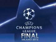 Bóng đá - Khó được xem Chung kết Champions League