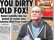 """Bóng đá - """"Qua đêm"""" với 26 phụ nữ nhờ giống HLV Leicester City"""