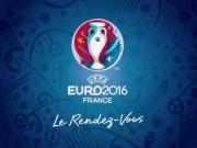 Bóng đá - Lịch thi đấu Euro 2016, lịch trực tiếp bóng đá Euro 2016