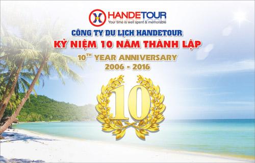 10 ngày khuyến mãi đặc biệt nhân dịp kỷ niệm 10 năm du lịch Handetour - 1