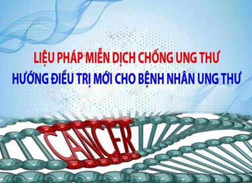 Liệu pháp miễn dịch – Cơ hội mới cho bệnh nhân ung thư - 1