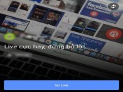 Công nghệ thông tin - Những điều cần biết cho lần đầu Live Stream trên Facebook