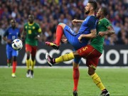 Bóng đá - ĐT Pháp - Cameroon: Bất ngờ kịch tính