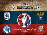 """Bóng đá - (Infographic) Euro 2016 - Bảng B: Dấu hỏi """"sư tử"""" Anh"""