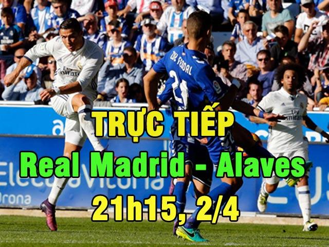 TRỰC TIẾP Real Madrid - Alaves: Benzema phát hỏa