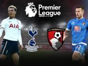 "Tottenham - Bournemouth: Quyết thắng ""dằn mặt"" Chelsea"
