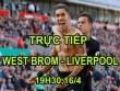 Chi tiết West Brom – Liverpool: Đoạn kết thót tim (KT)